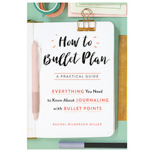 How to Bullet Plan - Rachel Wilkerson Miller