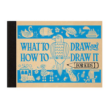 What to Draw & How to Draw It for Kids